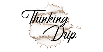 Thinking Drip
